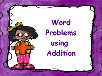 Word Problems using Addition: Flipchart, Worksheets, & Anchor Chart