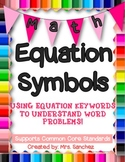 Word Problems with Equation Symbol Keywords (Differentiated!)