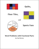 Word Problems with Fractional Parts:  Quilts, Gardens, and Floor Tiles