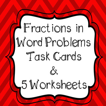 Word Problems with Fractions Task Cards and Worksheets