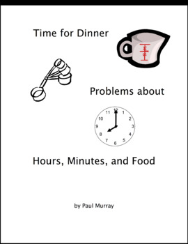 Word Problems with Fractions in Recipes and Time