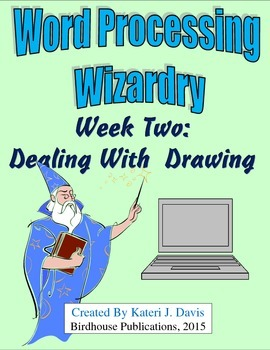 Word Processing Wizardry-Week Two:  Dealing With Drawing,