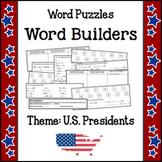 Word Puzzles - Word Builders (Theme - U.S. Presidents) NO PREP