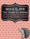 Word SLAM: A Fast-Paced Reading Game (Two Vowels Go Walking)