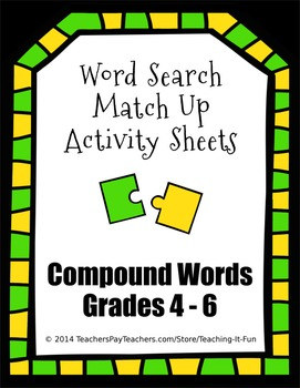 Word Search Match Up Activity Sheets : Compound Words for 4th, 5th & 6th Grade
