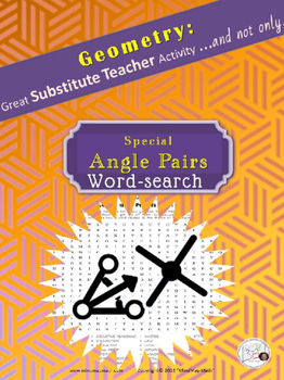 Geometry Word Puzzle: Special ANGLE PAIRS /Substitute Teacher/ Emergency Plan