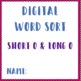 Word Sort (Digital) Short O and Long O
