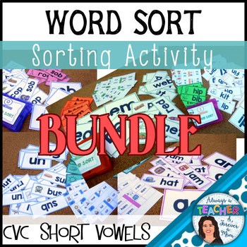 Word Sort Literacy Center Activity - short vowels BUNDLE