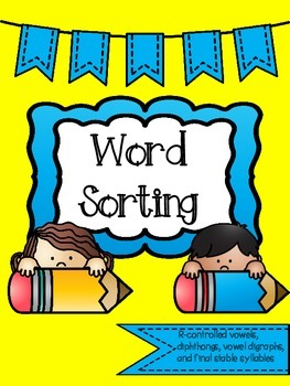 Word Sorting Activities (Dipthongs, Vowel Digraphs and More!)