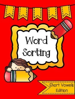 Word Sorting Activities (Short Vowel Edition)