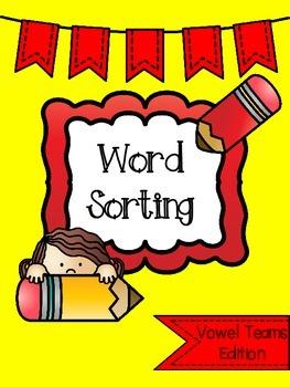 Word Sorting Activities: Vowel Team Edition