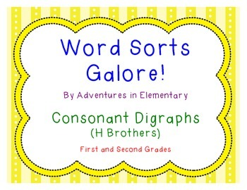 Word Sorts Galore: H Brothers / Consonant Digraphs