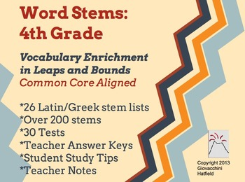 Word Stems - 4th Grade: 30 Weeks of Latin and Greek Roots
