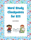 Word Study Checkpoints for RTI