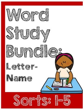 Word Study Letter-Name Sorts 1-5