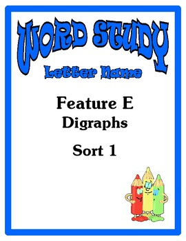 Word Study Letter Name Stage, Feature E Digraphs