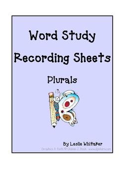Word Study Plurals Recording Sheets