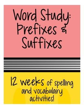 Word Study: Prefixes and Suffixes 12 Week BUNDLE