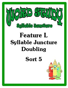 Word Study Syllable Juncture Stage, Feature L Sort 5