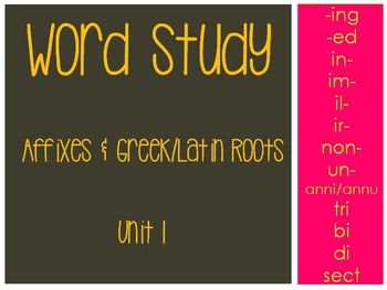 Word Study Unit 1 (Affixes/Greek & Latin Roots)