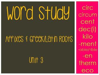 Word Study Unit 3 (Affixes/Greek & Latin Roots)