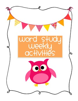 Word Study Weekly Activities