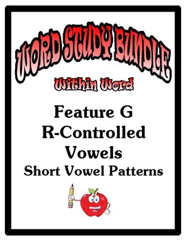 Word Study Within Word Stage, Feature G Short Vowel Patterns Bundle