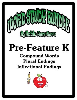 Word Study Syllable Juncture Stage, Pre-Feature K Bundle