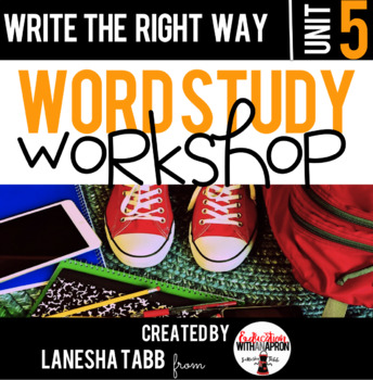 Word Study Workshop: Unit 5