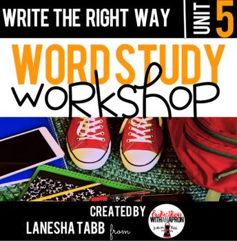 Word Study Workshop: Unit 5