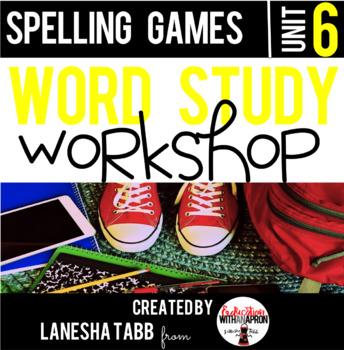 Word Study Workshop: Unit 6