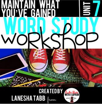 Word Study Workshop: Unit 7