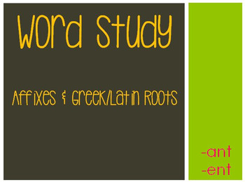 Word Study: -ant & -ent