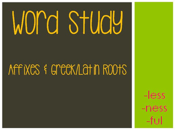 Word Study: -less, -ness, & -ful
