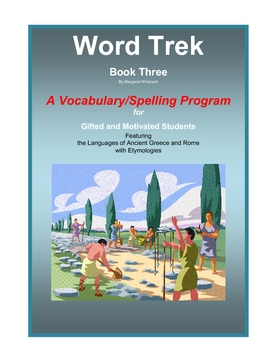 Word Trek Book Three: Vocabulary/Spelling (Greek and Latin Base Words) Full Year