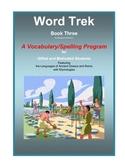 Word Trek Book Three: Vocabulary/Spelling (Greek and Latin Base Words) Full Year