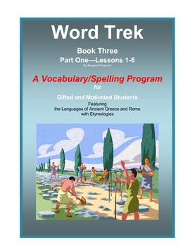 Word Trek Book Three:  Part One:  Lessons 1-6