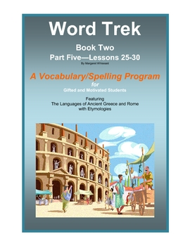 Word Trek Book Two:  Part Five:  Lessons 25-30