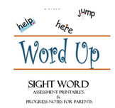 Word Up- Sight Word Assessment Printable's  &  Progress Notes for Parents