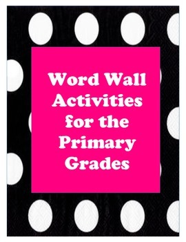 Word Wall Activities for Primary Grades