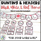 Word Wall Banner and Headers   Black, White, & Red Decor