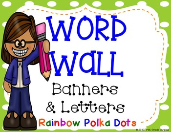 Word Wall Banners & Letters - Rainbow Dots