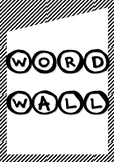 Word Wall {Black and White Theme}