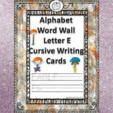 Alphabet Word Wall: Letter E (Cursive Writing Cards)