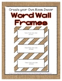 Word Wall Frames - Create Your Dream Room Decor - Burlap