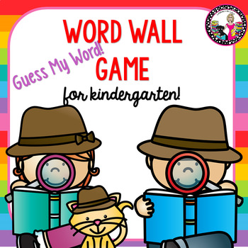 Word Wall Game for Kindergarten Students! Editable! Guess