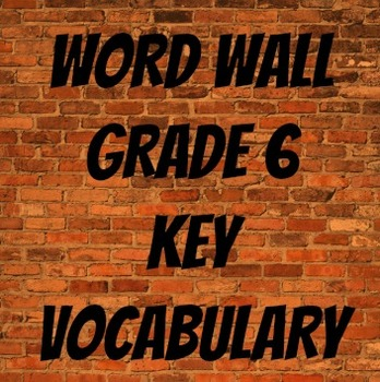 Word Wall Grade 6 Key Vocabulary