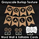 Word Wall - Grayscale Burlap Texture (EDITABLE)