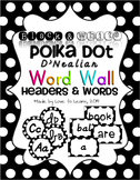 Word Wall Headers & 200 Words - Black & White Polka Dot - D'Nealian Manuscript