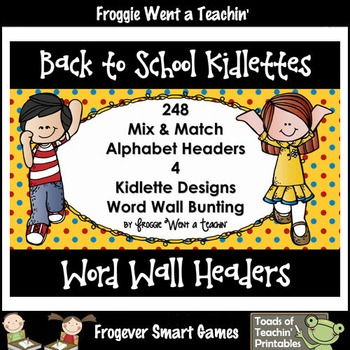 """Word Wall Headers/Bunting--""""Back to School Kidlettes"""""""
